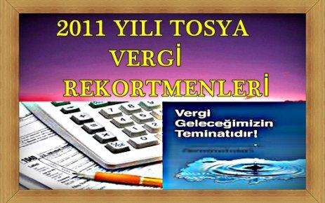 2011 TOSYA VERGİ REKORTMENLERİ