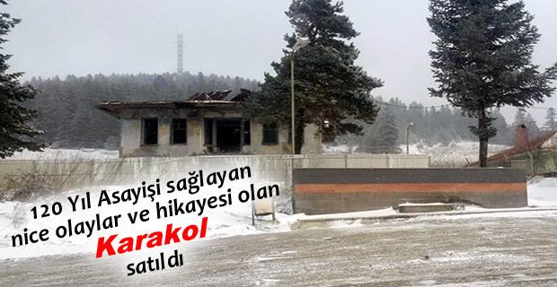 TOSYA'DA 120 YILLIK KARAKOL SATILDI