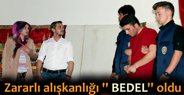 '' BEDEL '' İSİMLİ OYUN İLE MADDE BAĞIMLILIĞI ANLATILDI