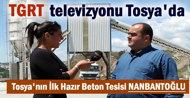 TGRT TELEVİZYONU TOSYA'DA İLK HAZIR BETON TESİSİNİ ÇEKİMİNİ YAPTI