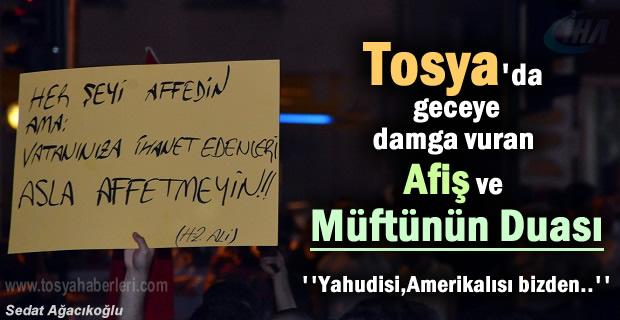 Tosya'da'' Demokrasi Nöbetine'' Müftünün Duası damga vurdu