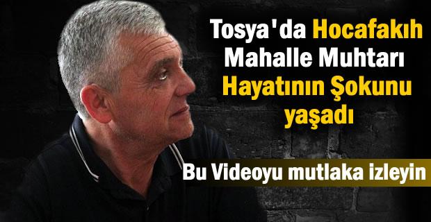 Tosya Hocafakıh Mahalle Muhtarı Hayatının Şokunu yaşadı