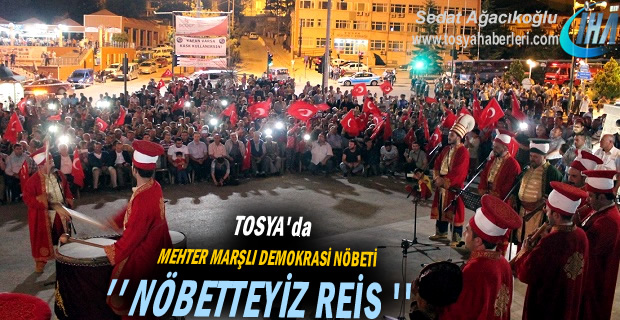 Tosya Mehter Eşliğinde Demokrasi Nöbeti