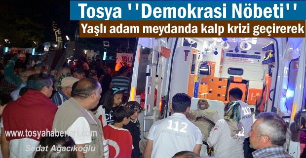 Tosya'da 75 yaşındaki yaşlı adam Demokrasi Nöbetinde Rahatsızlandı