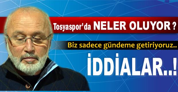 TOSYASPOR'DA SÜRPRİZ TOPLANDI ÖNCESİ GÜNDEM..!