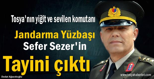 Tosya Jandarma ve Garnizon Komutanı Sefer Sezer'in Tayini Çıktı