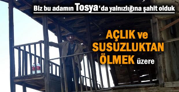 Tosya'da yalnız yaşayan yaşlı adam açlık ve susuzluktan ölmek üzere