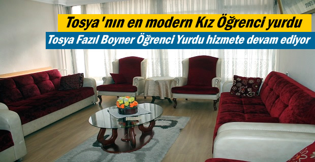 Tosya Fazıl Boyner Öğrenci Yurdu hizmete devam ediyor
