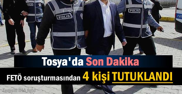 Tosya'da FETÖ soruşturmasında 4 kişi tutuklandı
