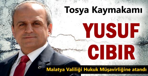 Tosya Kaymakamı Yusuf Cıbır Malatya Valiliği Hukuk Müşavirliğine atandı