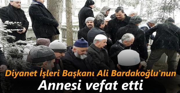 Eski Diyanet İşleri Başkanı Ali Bardakoğlu'nun anne acısı