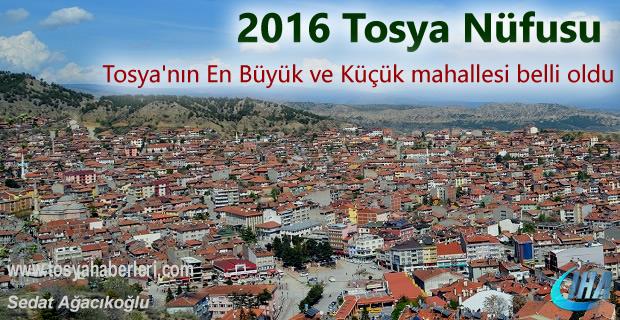 2016 yılı Tosya'nın Nüfus olarak En büyük Mahallesi belli oldu