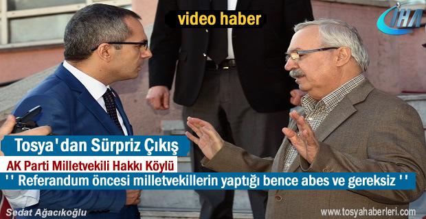 AK Parti Milletvekili Hakkı Köylü'den Referandum öncesi ilginç çıkış