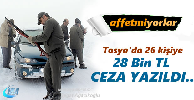 Tosya'da 26 kişiye ceza yağdı