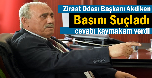 Ziraat Odası Başkanı Tosya Basınını Suçladı