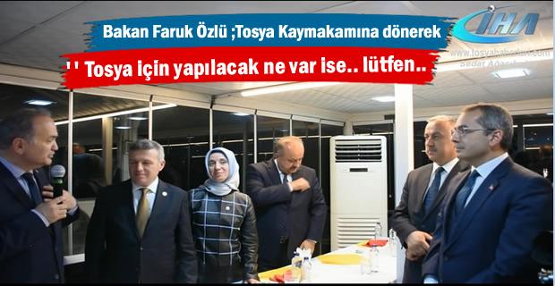 Bakan Faruk Özlü Tosya Kaymakamına ''Tosya'ya Özgü ne var ise getirin tescilleyelim''dedi