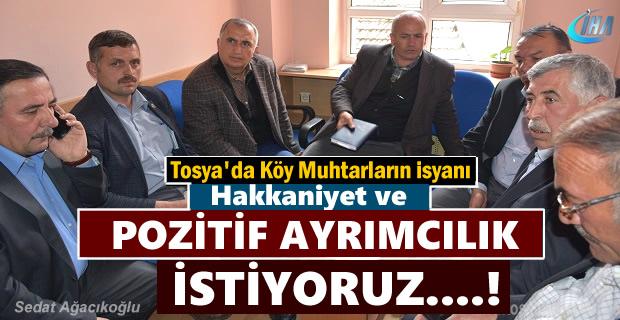 Tosya Köy Muhtarları '' Pozitif ayrımcılık istiyoruz''