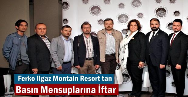 Tosya Basın Mensupları Ferko Ilgaz Mountain Hotel&Resort'e İftarda misafiri oldu