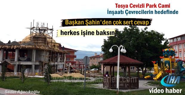Tosya Cevizli Parkda yapılan Cami İnşaatına Çevreciler tepkili