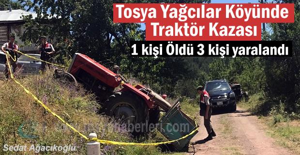 Tosya Yağcılar Köyünde Traktör Kazası; 1 kişi hayatını kaybetti