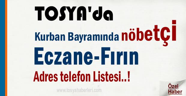 KURBAN BAYRAMINDA TOSYA'DA NÖBETÇİ ECZANE VE FIRIN LİSTESİ