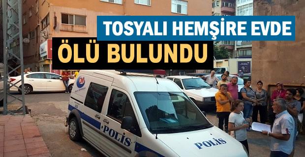Tosyalı Hemşire Esma Güler evinde Ölü Bulundu