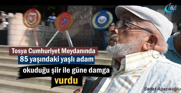 Gaziler Gününde Tosya'da yaşlı adam okuduğu şiir ile güne damga vurdu