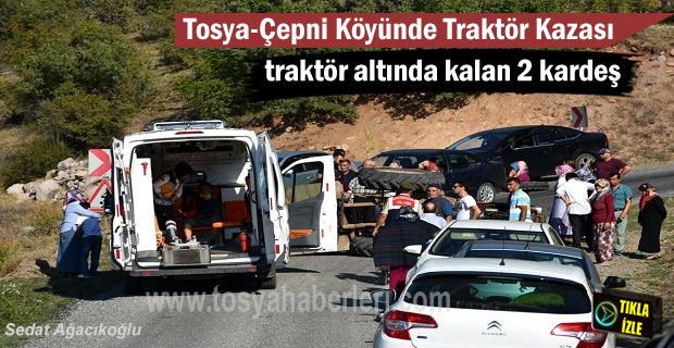 Tosya-Çepni Köyü yolunda meydana gelen Traktör Kazasında 2 kardeş