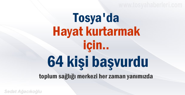 Tosya'da 64 kişi hayat kurtamak için bağışda bulundu