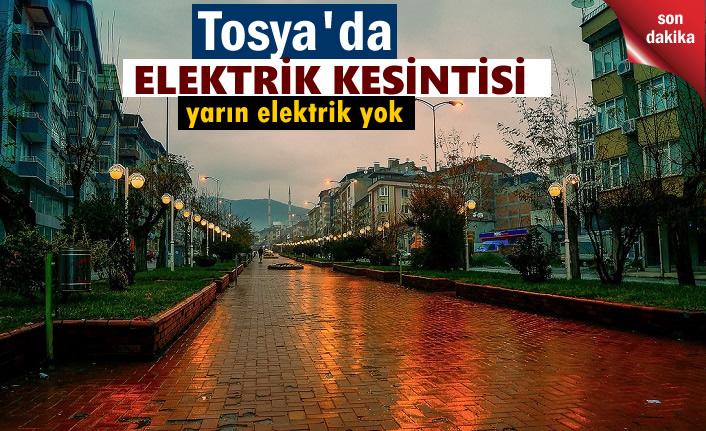 TOSYA'DA YARIN ELEKTRİK KESİNTİSİ YAPILACAK