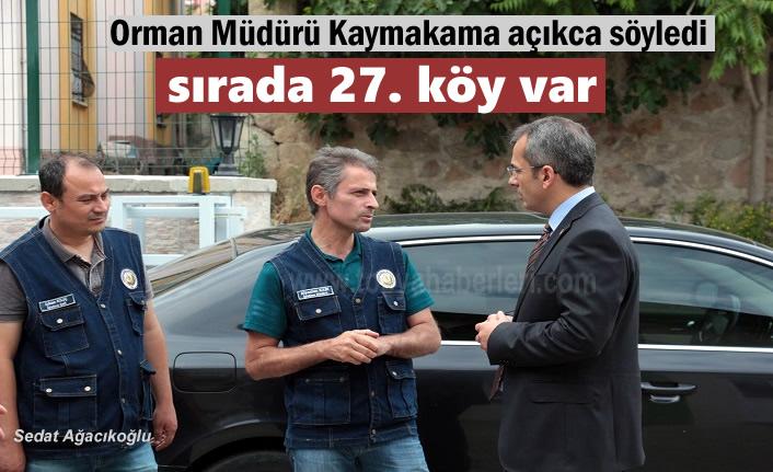 Tosya Orman İşletme Müdürü ''Sırada 27.Köy var''