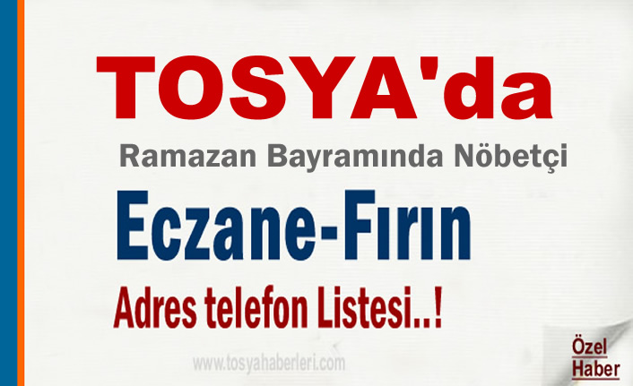 Tosya'da Ramazan Bayramı Nöbet Listesi