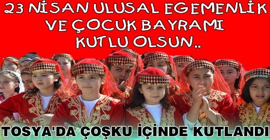 23 Nisan Bayramı Tosya'da Çoşku İçinde kutlandı