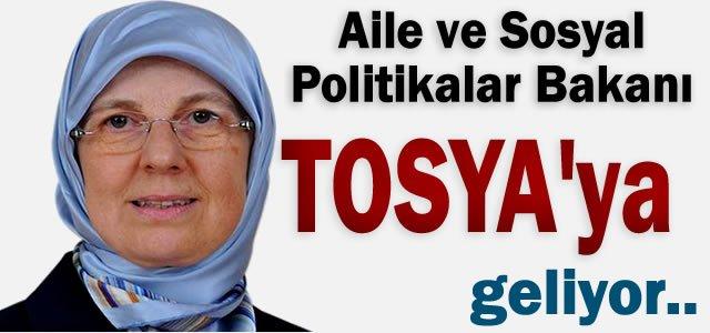 Aile ve Sosyal Politikalar Bakanı Tosya'ya Geliyor