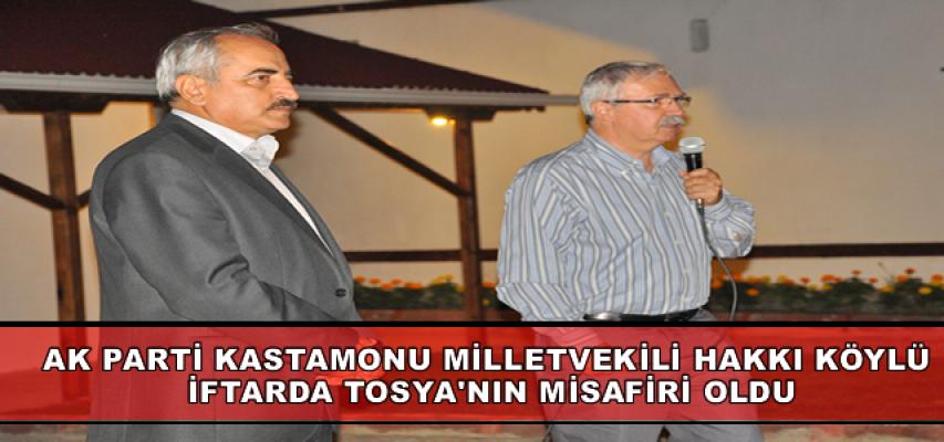 Ak Parti Kastamonu Milletvekili Hakkı Köylü İftar'ı Tosya'da Açtı