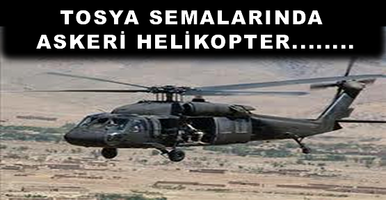 Askeri Helikopter Keşif Uçuşu Yapıyor