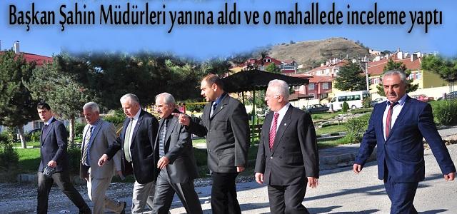 Başkan Şahin Müdürlerle Bahçelievler mahallesinde incelemlerde bulundu