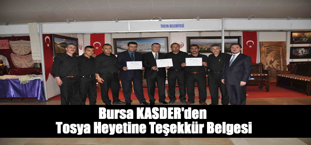 BURSA KASDER TOSYA HEYETİNE TEŞEKKÜR BELGESİ VERDİ