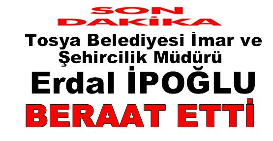 ERDAL İPOĞLU '' BERAAT ETTİ ''