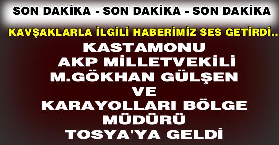 Karayolları Bölge Müdürü ve Milletvekilleri Tosya'da