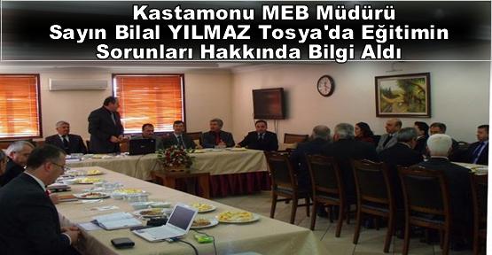 Kastamonu İl Milli Eğitim Müdürü Sayın Bilal YILMAZ Tosya'daydı.