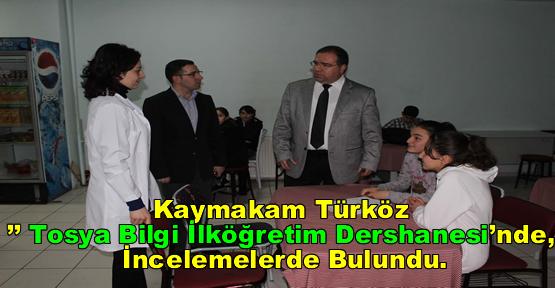 Kaymakam Türköz,'' Tosya Bilgi İlköğretim Dershanesi'nde, incelemelerde bulundu.