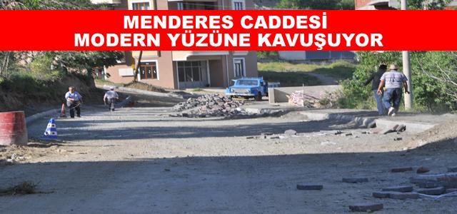MENDERES CADDESİ MODERN YÜZÜNE KAVUŞUYOR