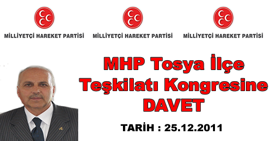 MHP TOSYA İLÇE TEŞKİLATI KONGRESİNE DAVET