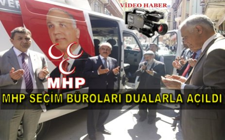 MHP Tosya İlçe Teşkilatı Seçim Bürolarını Dualarla Açtı