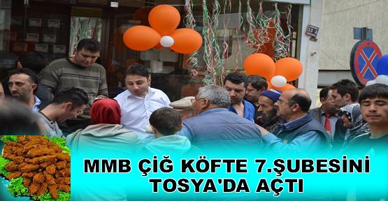 MMB ÇİĞ KÖFTE 7. Şubesini Tosya'da açtı