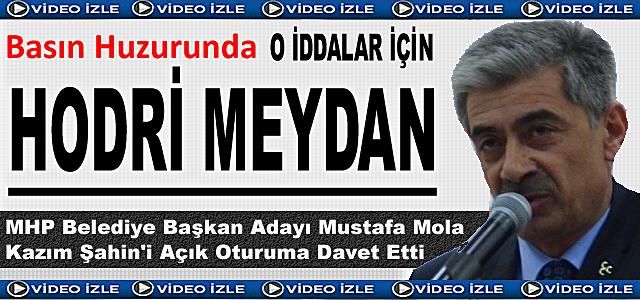 Mustafa Mola ''Hodri Meydan'' dedi