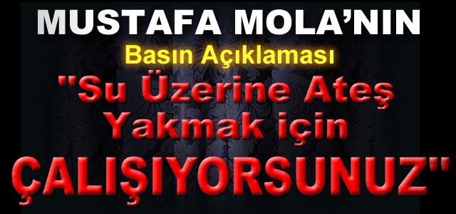 Mustafa Mola'nın Basın Açıklaması