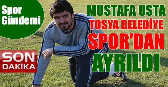 Mustafa Usta Tosya Belediye Spor'dan Ayrıldı