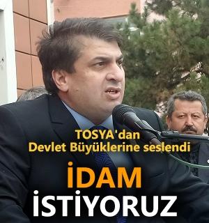 Tosya'dan seslendi '' İDAM İSTİYORUZ ''